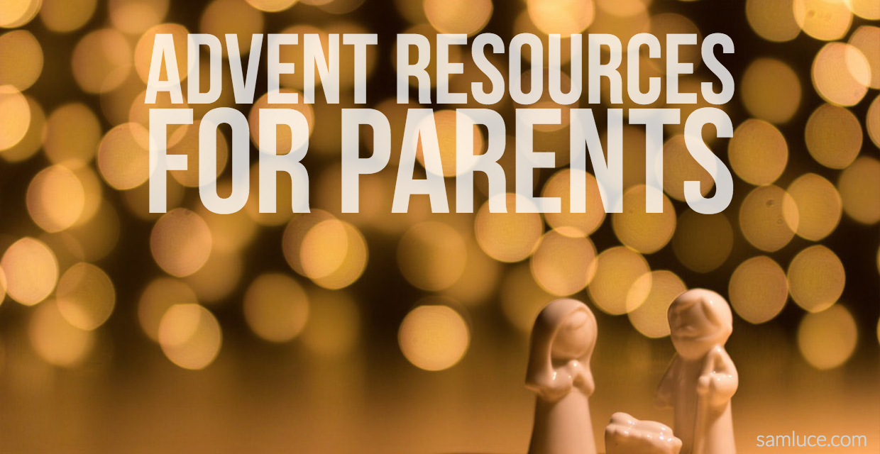 Looking For Advent Resources For Your Family Samluce Com