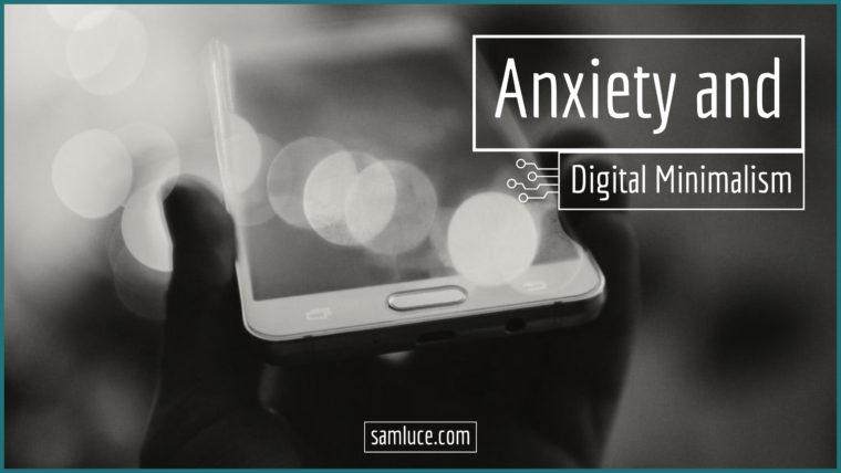 Беспокойство и цифровой минимализм - samluce.com